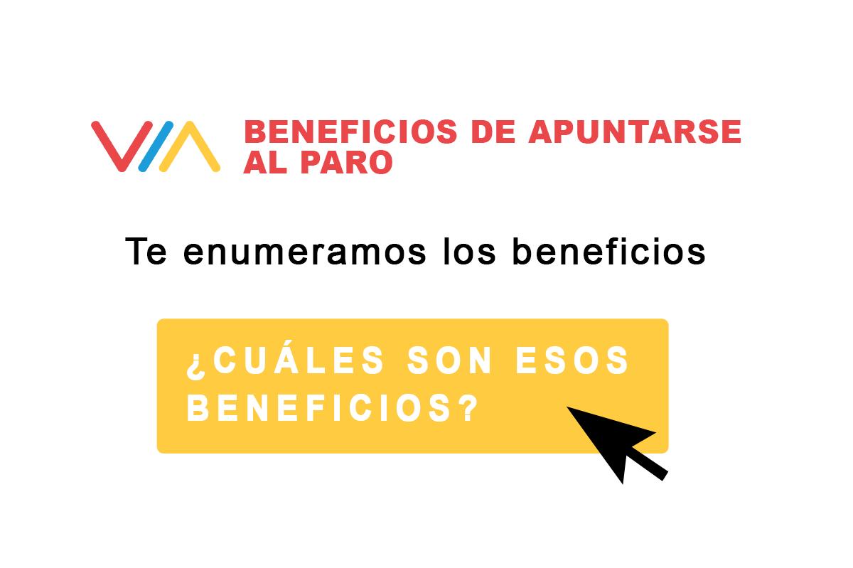 BENEFICIOS DE APUNTARSE AL PARO